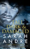 Tall, Dark and Damaged by Sarah Andre