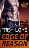 Edge of Reason by Trish Loye