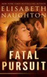 Fatal Pursuit by Elisabeth Naughton