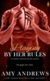 Playing by Her Rules by Amy Andrews