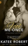 Fool Me Once by Katee Robert