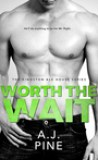 Worth the Wait by A.J. Pine