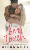 Her Touch by Alexa Riley