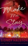 Make Me Stay by Sidney Halston