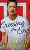 Crossing the Line by Kimberly Kincaid