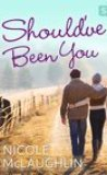 Should've Been You by Nicole McLaughlin