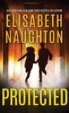Protected by Elisabeth Naughton