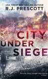 City Under Siege by R.J. Prescott