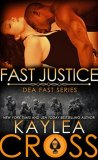 Fast Justice by Kaylea Cross
