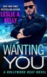 Wanting You by Leslie A. Kelly