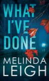 What I've Done by Melinda Leigh