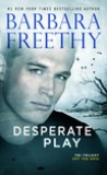Desperate Play by Barbara Freethy