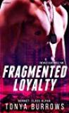Fragmented Loyalty by Tonya Burrows