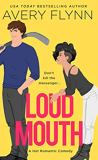 Loud Mouth by Avery Flynn