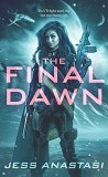 The Final Dawn by Jess Anastasi