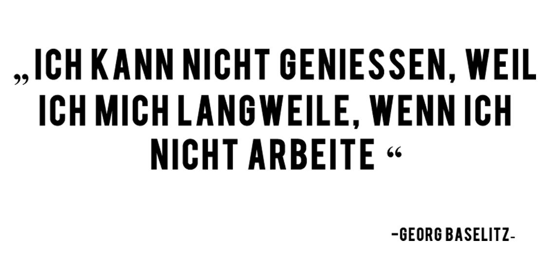 Zitat Georg Baselitz