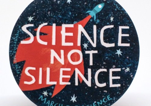 Science not Silence, pin designed by Penelope Dullaghan
