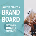 How to Create a Brand Board + Free Brand Board Template!