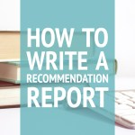 How to Write a Recommendation Report + Free Recommendation Report Template!