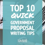 Top 10 (Quick!) Tips for Writing Government Proposals