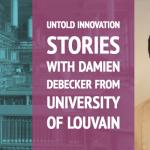 Untold Innovation Stories: Damien Debecker