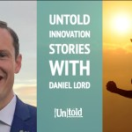 Untold Innovation Stories: Daniel Lord