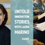 Untold Innovation Stories: Laura Marino