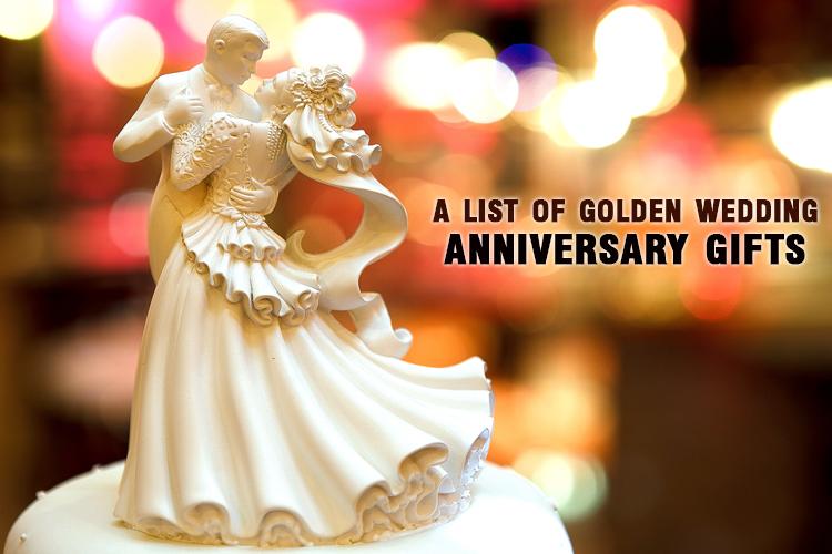 A List Of Golden Wedding Anniversary Gifts