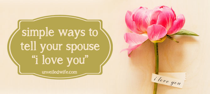"Simple Ways To Tell Your Spouse ""I Love You!"" & Link Up Party"
