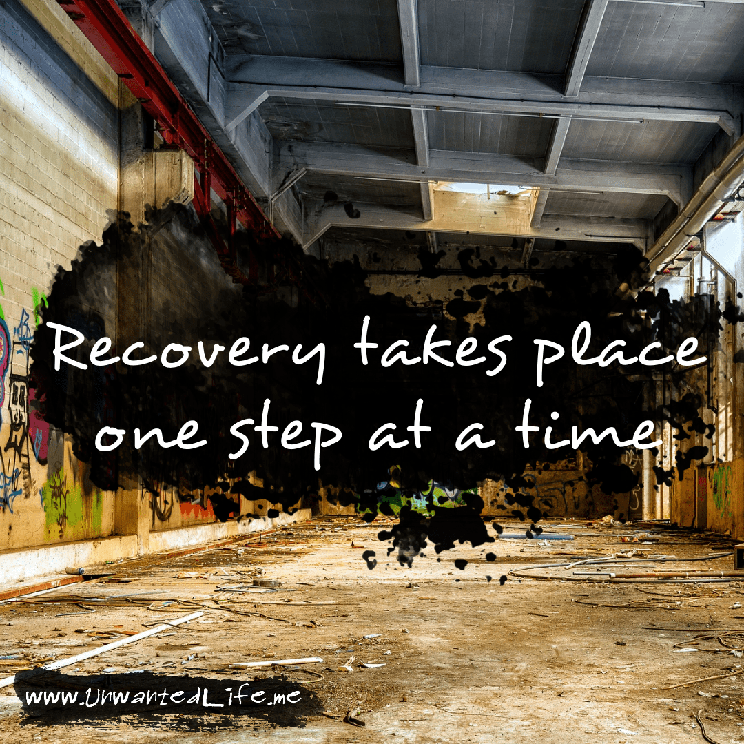 """An image from the inspirational quotes gallery, featuring industrial backgrounds with an inspirational quote that says """"Recovery takes place one step at a time"""""""