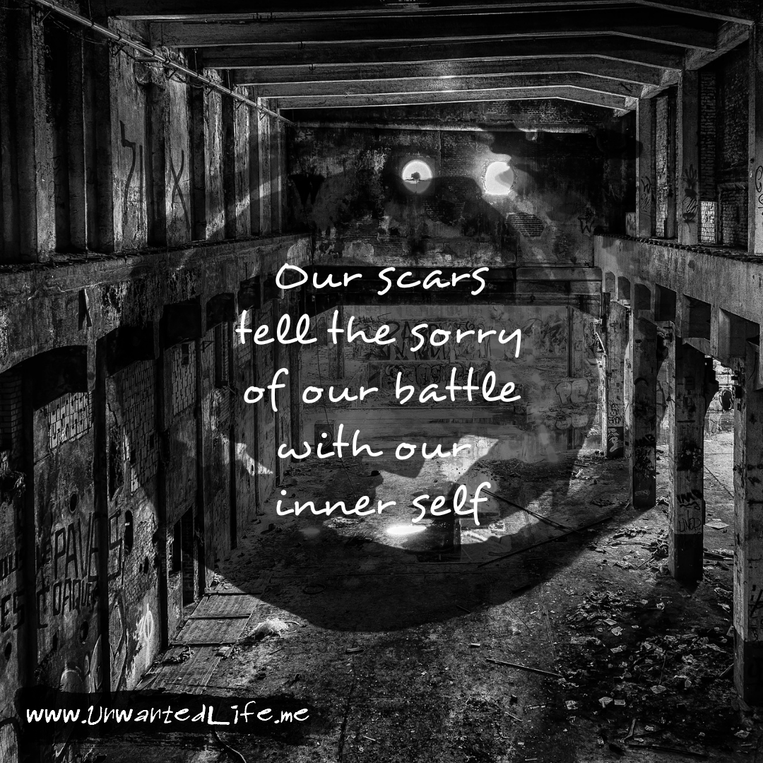 """An image from the inspirational quotes gallery, featuring industrial backgrounds with an inspirational quote that says """"Our scars tell the sorry of our battle with our inner self"""""""
