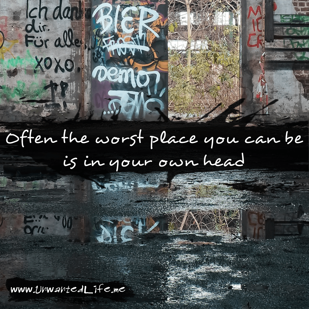 """An image from the inspirational quotes gallery, featuring industrial backgrounds with an inspirational quote that says """"Often the worst place you can be is in your own head"""""""