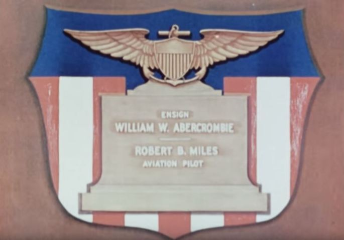 Title card reading Ensign William W. Abercrombie and Aviation Pilot Robert B. Miles