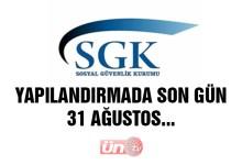 SGK Yapılandırmasında Son Gün 31 Ağustos!