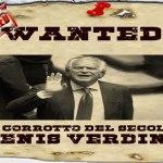 Il corrotto del Secolo: Denis Verdini (Secondo Atto)