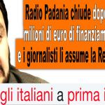 Radio Padania chiude e i giornalisti li assume la Regione Lombardia