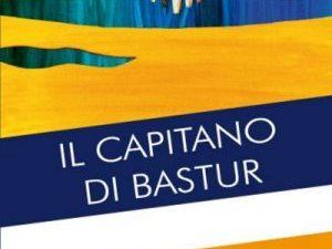 """il romanzo di Claudio Alvigini, """"Il Capitano di Bastur"""", edito da Macabor"""