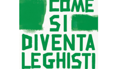 Come si diventa leghisti, libro di David Allegranti