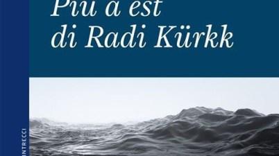 Più a est di Radi Kürkk