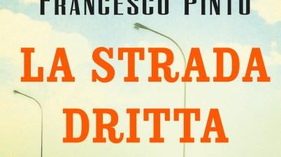 """""""La strada dritta"""" di Francesco Pinto"""