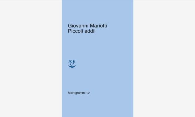Piccoli addii   Giovanni Mariotti - Adelphi Edizioni