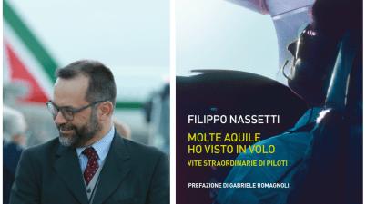 """""""Molte aquile ho visto in volo. Vite straordinarie di piloti"""" di Filippo Nassetti"""