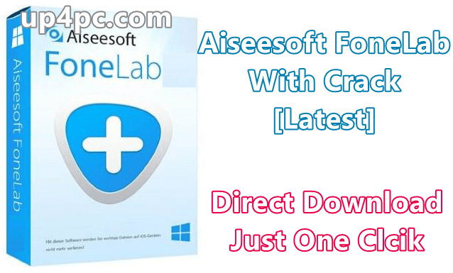 Aiseesoft Fonelab 10.1.38 With Crack [Latest]