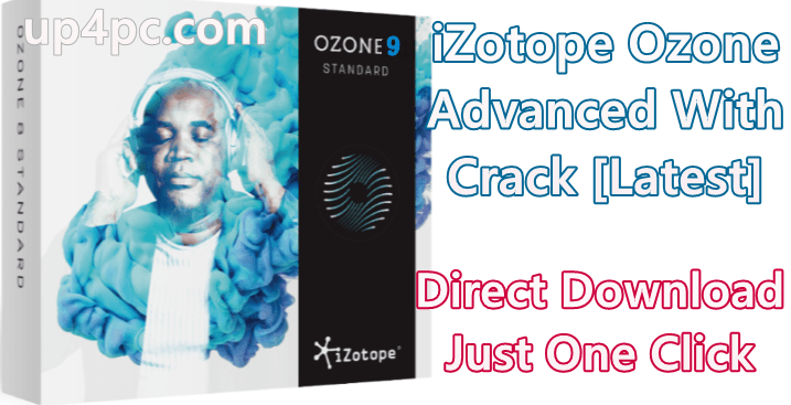 iZotope Ozone Advanced 9.0.2 With Crack [Latest]