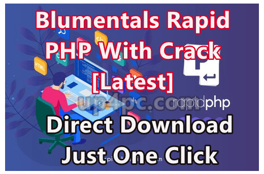 Blumentals Rapid PHP 2020 16.0.0.222 With Crack [Latest]