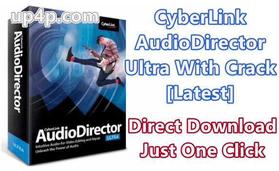 CyberLink AudioDirector Ultra 10.0.2228.0 With Crack [Latest]