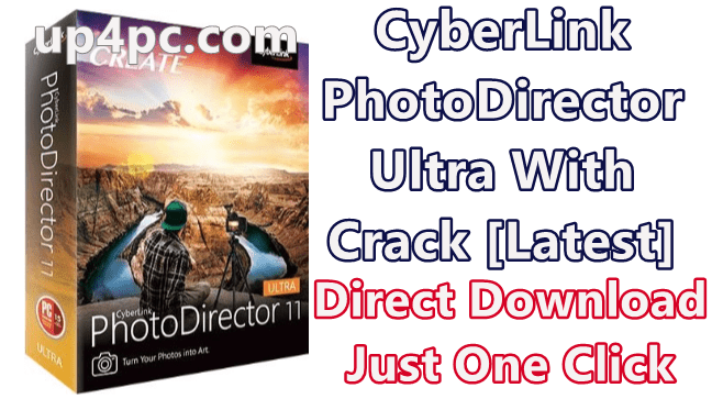 CyberLink PhotoDirector Ultra 11.0.2228.0 Crack [Latest]