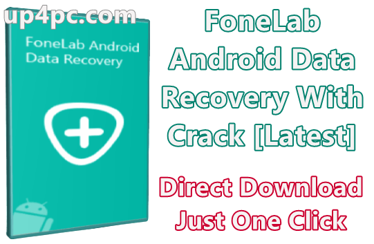 FoneLab Android Data Recovery 3.0.12 With Crack [Latest]