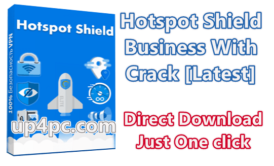 Hotspot Shield Business 9.21.3 With Crack [Latest]