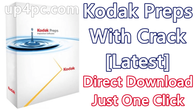 Kodak Preps 8.4.0 Build 128 With Crack [Latest]